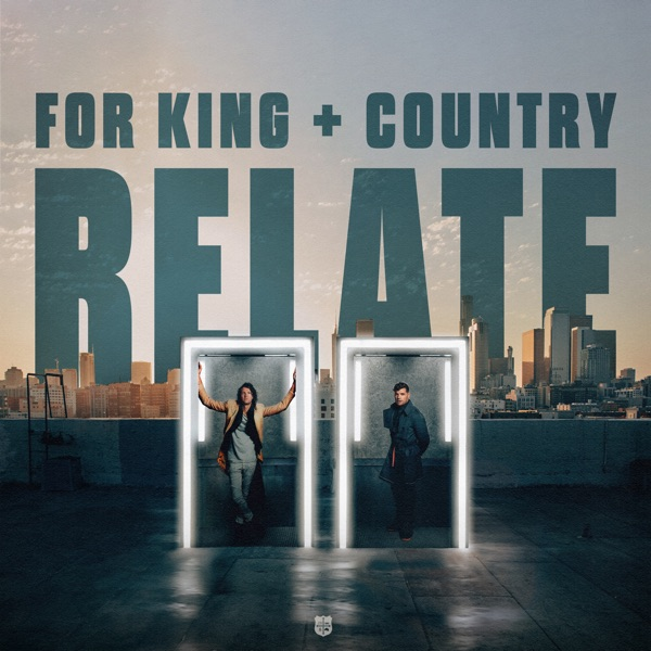 for KING & COUNTRY - RELATE