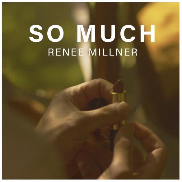 Renee Millner - So Much