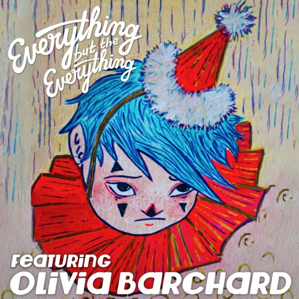 Everything but the Everything - Blue Sun ft. Olivia Barchard