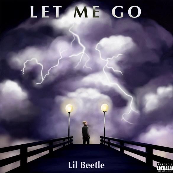 Lil Beetle - Let Me Go