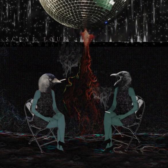 Arson Whales-Scene Four