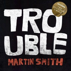Martin Smith - Trouble