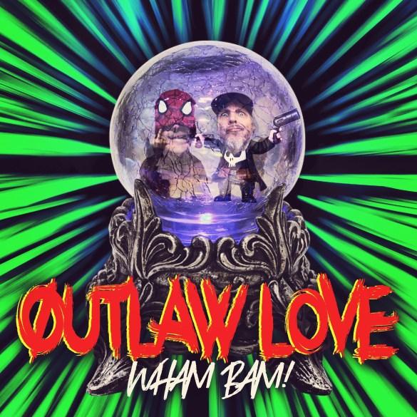 Wham Bam! - Outlaw Love