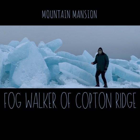 Mountain Mansion - Fog Walker of Copton Ridge