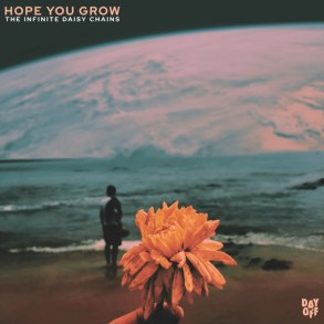 The Infinite Daisy Chains - Hope you Grow