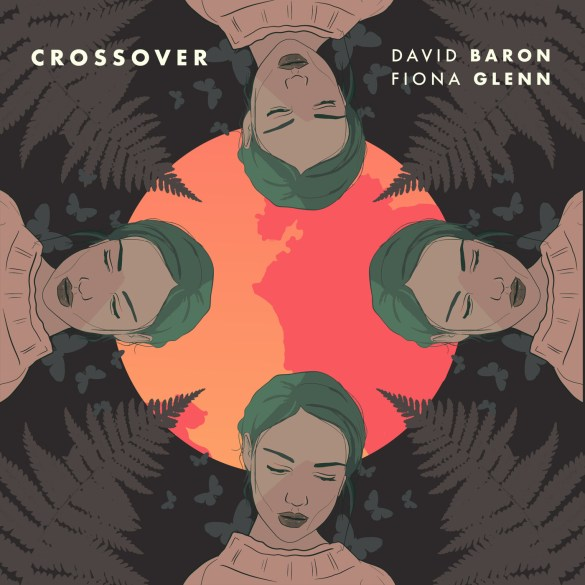 David Baron and Fiona Glenn - Crossover