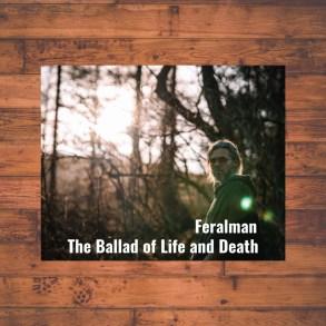 Feralman - The Ballad of Life and Death