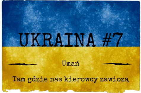 Ukraina #7 – Umań i Park Zofiówka