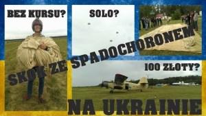 Skok ze spadochronem na Ukrainie za 100 zł!