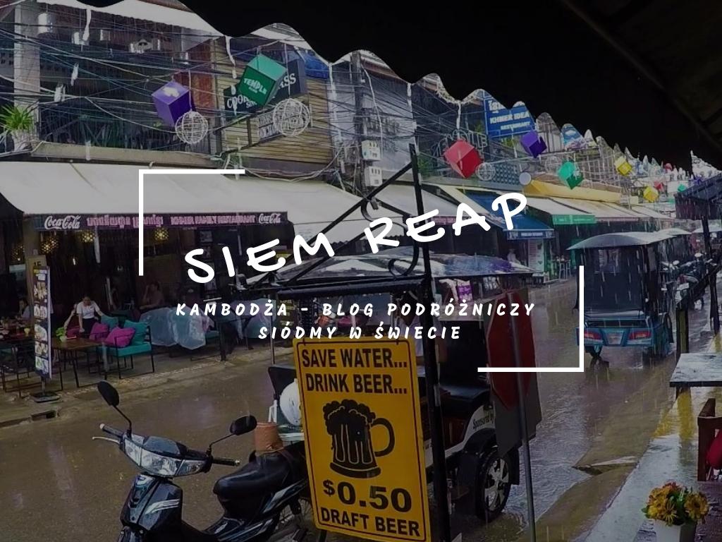 Kambodża #2 – Atrakcje Siem Reap i wstęp do Angkor