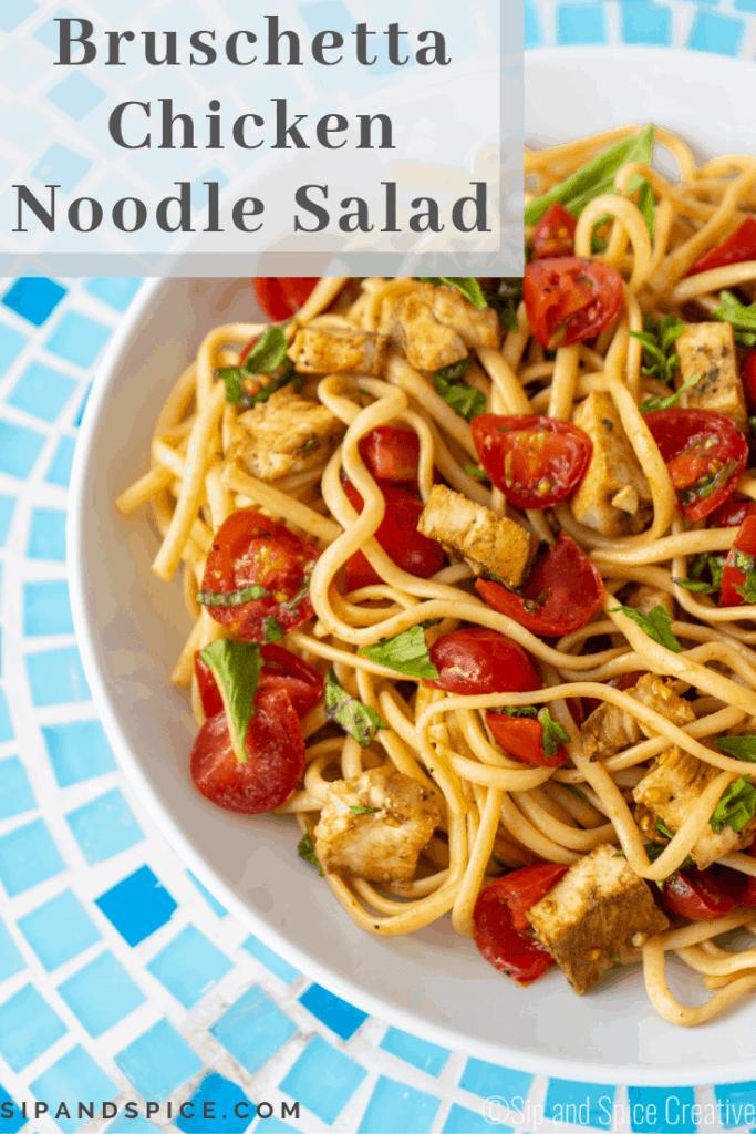 Bruschetta Chicken Noodle Salad | Sip and Spice #sipandspice #bruschetta #bruschettachicken #cleaneating #healthydinner #sidedish #picnicrecipe