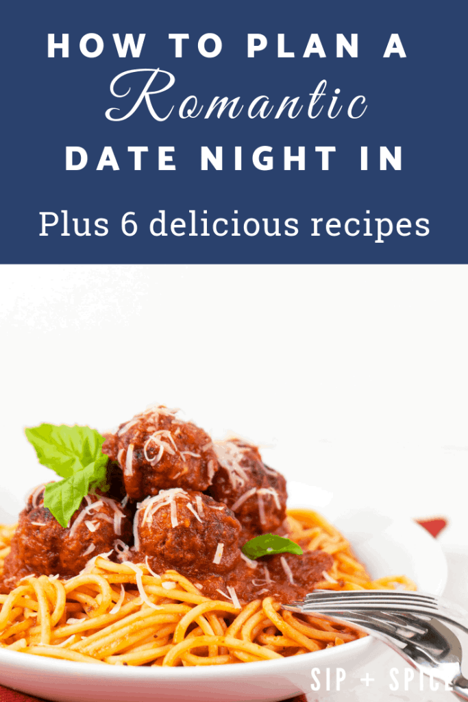 How to plan a romantic Date Night In with your boo! Get all the tips and recipes you need for a lovely, delicious, romantic date night in. | Sip and Spice #datenightin #daterecipes #datenightdinner #datenight #datenightcooking #relationshiptips #relationship #love #dateideas #bestdateideas #cooking #cookingdate