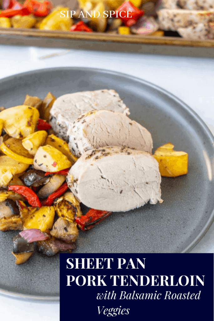 Whip up an easy weeknight dinner with this Sheet Pan Pork Tenderloin with Balsamic Roasted Vegetables | Sip and Spice #sheetpandinner #weeknightdinner #porktenderloin