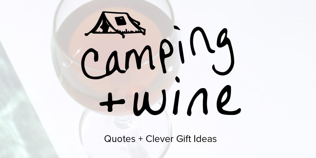 wine camping quotes and gift ideas sip bite go