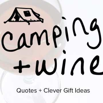 Cheerful & funny wine camping quotes (+ gift ideas) for people who love camping and wine via sipbitego.com