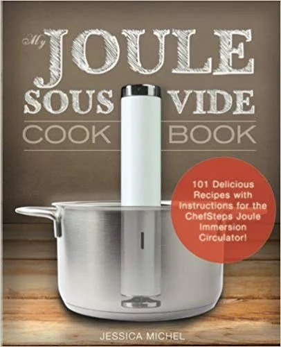 front cover of the joule sous vide cook book with sous vide recipes for beginners