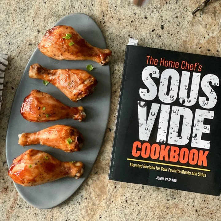 BBQ glazed sous vide chicken legs and The Home Chef's Sous Vide Cookbook
