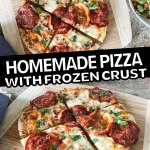 homemade pizza with frozen crust pinterest pin