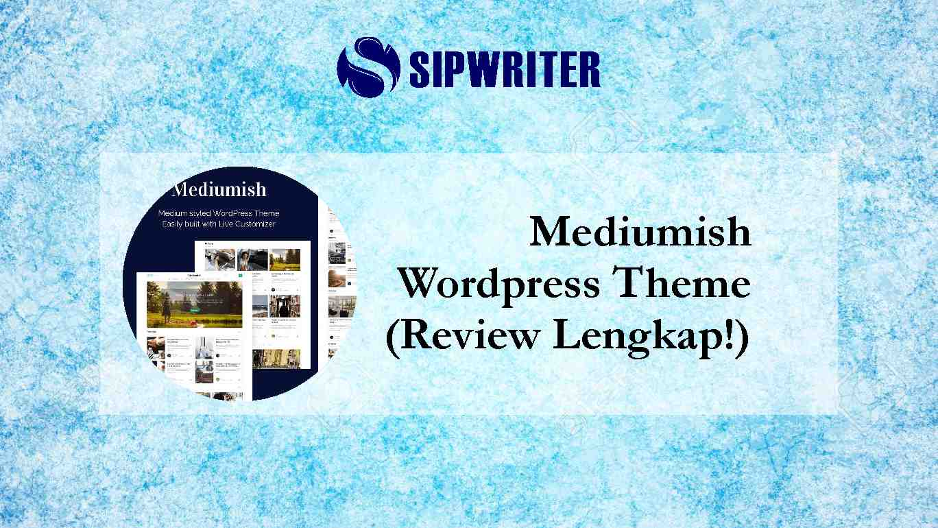 Mediumish Wordpress Theme (Review Lengkap!)