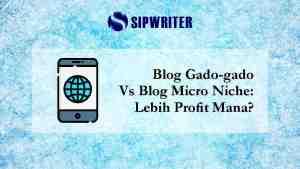 Blog Gado-gado Vs Blog Micro Niche Lebih Profit Mana