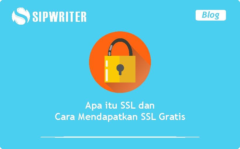 Apa itu SSL dan cara mendapatkan SSL Gratis