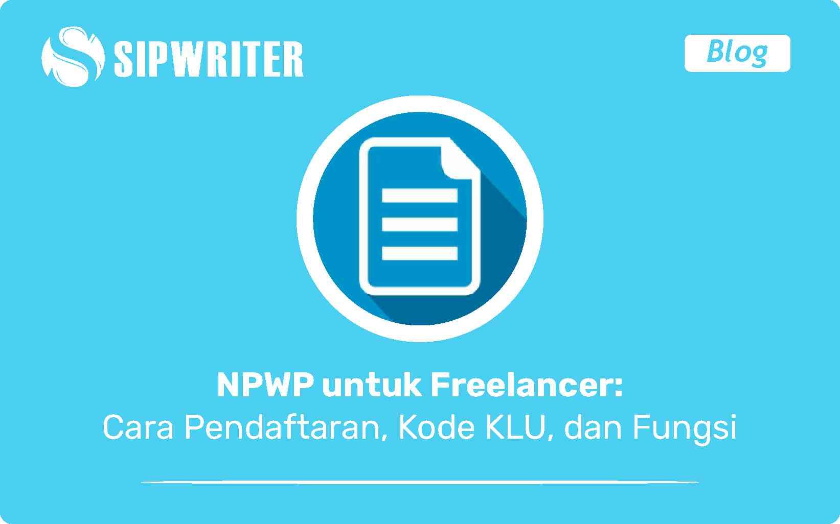 NPWP untuk Freelancer Cara Pendaftaran, Kode KLU dan Pajak Adsense