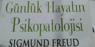 Günlük Yaşamın Psikopatolojisi – S. Freud