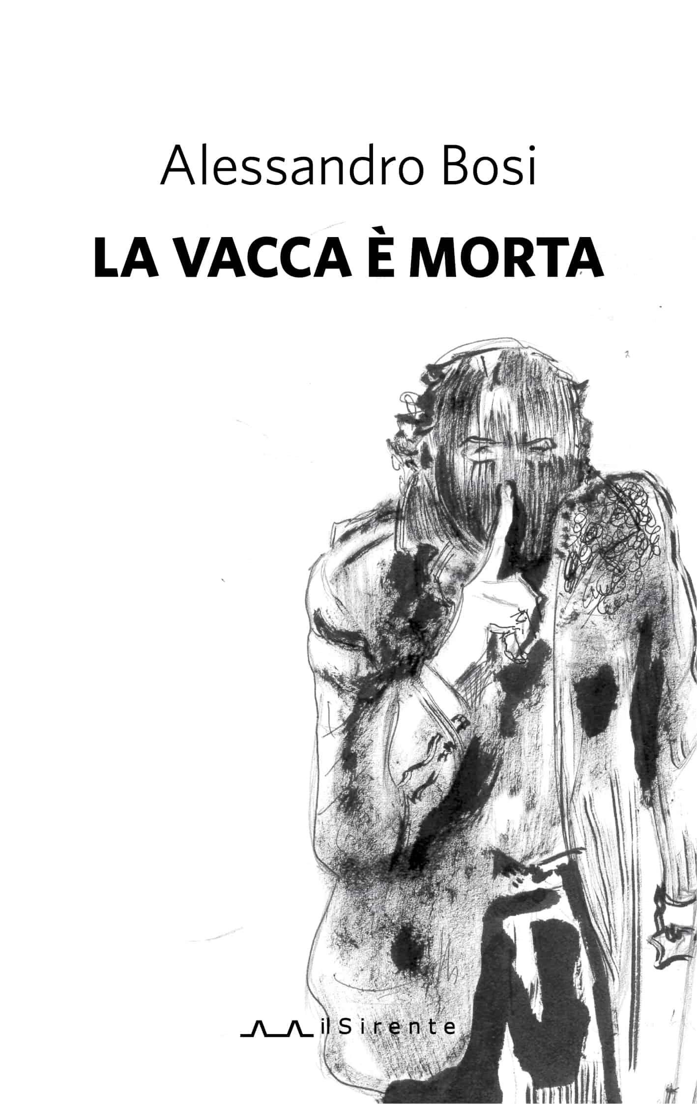 La vacca è morta : Alessandro Bosi