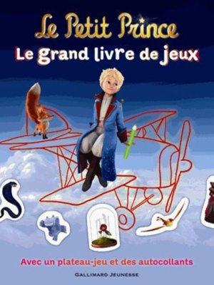 Le Petit Prince - Le grand livre de jeux