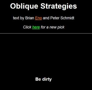 Oblique Strategies Be Dirty