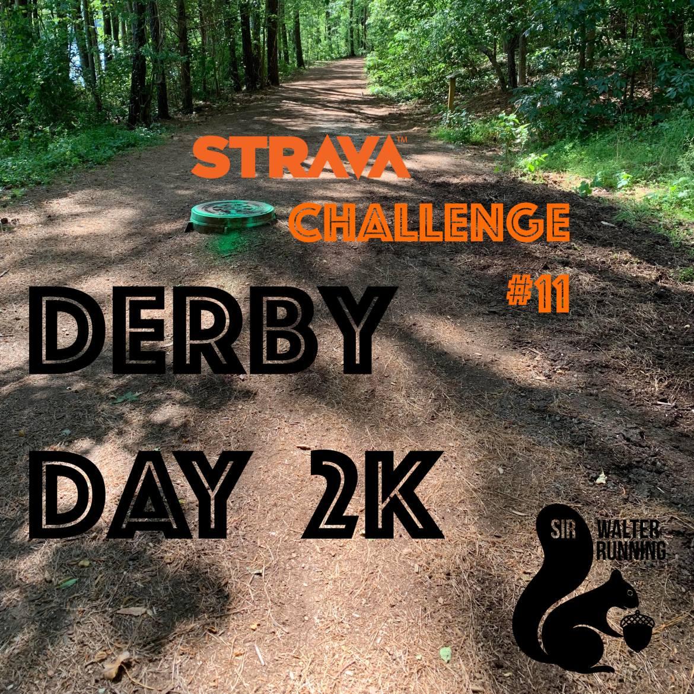 Strava Challenge #11 – Derby Day 2k
