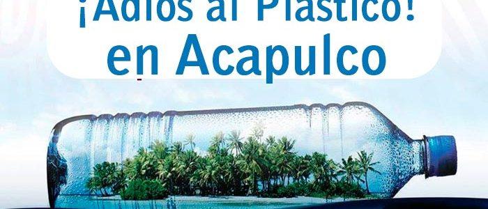En Acapulco le decimos ¡adiós al plástico!
