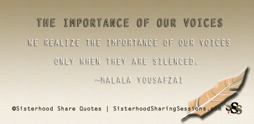 Sisterhood Share Quotes | The Importance Of Our Voices