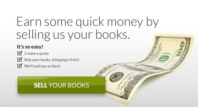 Earn some quick money by selling us your books. It's so easy! 1. Create a quote online 2. Ship your books (shipping's free) 3. We'll mail you a check!