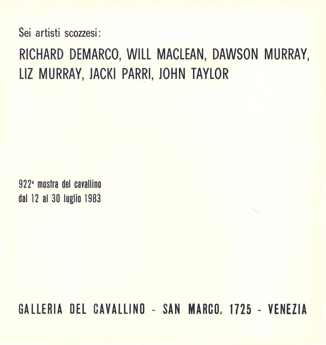 12 - 30 July 1983. Exhibition catalogue (cover). Sei Artisti Scozzesi (Six Scottish Artists): Richard Demarco, Will Maclean, Dawson Murray, Liz Murray, Jacki Parry, John Taylor, exhibition at Galleria del Cavallino, Venice, Italy