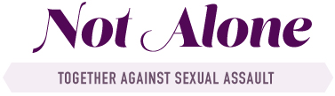 Not Alone - Together Against Sexual Assault