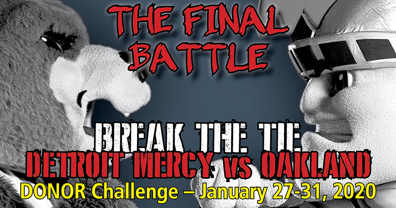 Grizz and Tommy face off on an announcement that says The Final Battle Break the Tie Detroit Mercy vs. Oakland Donor Challenge January 27-31.