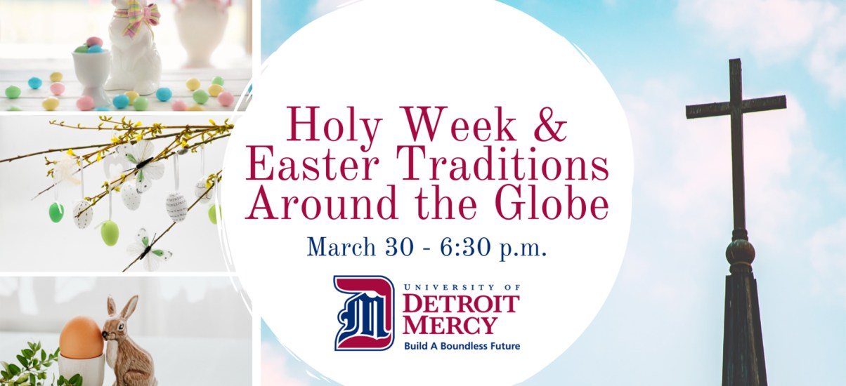 Becoming a Better U: Holy Week and Easter Traditions Around the Globe