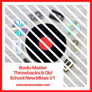 throwbacks and old school v1 mixes boolumaster
