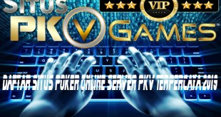 Daftar Situs Poker Online Server PKV Terpercaya 2019
