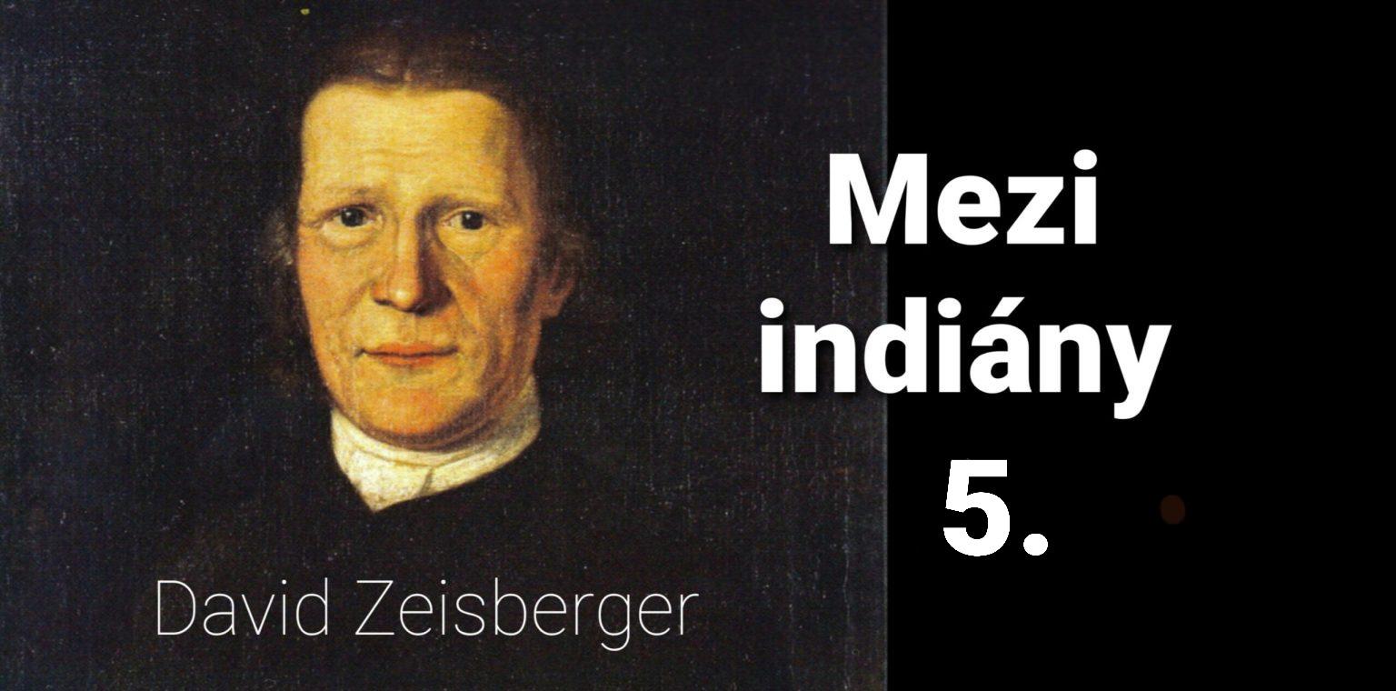 Misie: 53. David Zeisberger mezi Indiány 5.