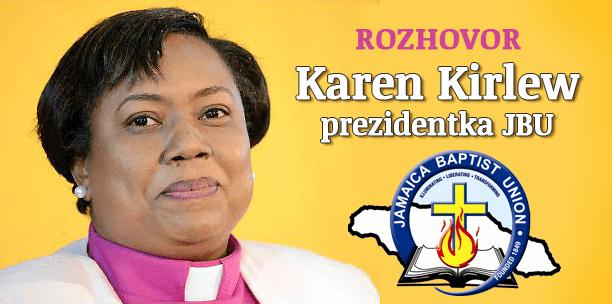 Rozhovor: 1. Karen Kirlew – prezidentka Jamajské baptistické unie