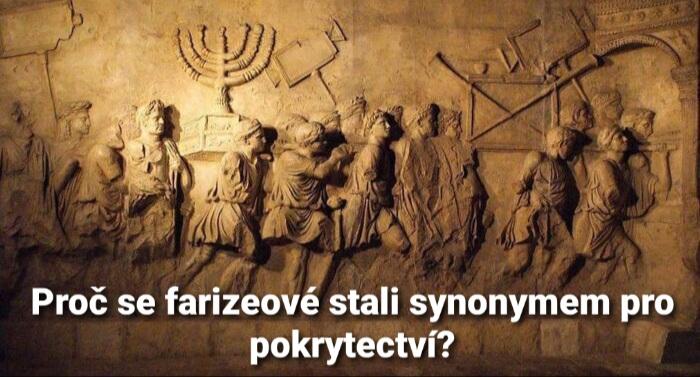 Střípky z historie: Proč se farizeové stali synonymem pro pokrytectví?