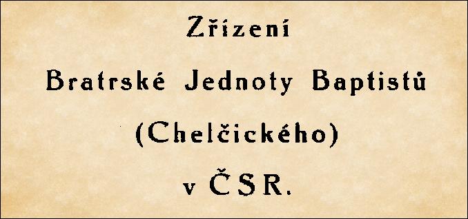Zřízení Bratrské Jednoty Baptistů (Chelčického) v ČSR 1930