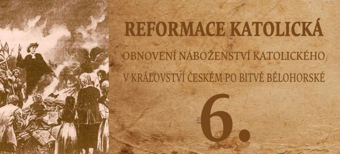 6. Reformace katolická po roku 1620