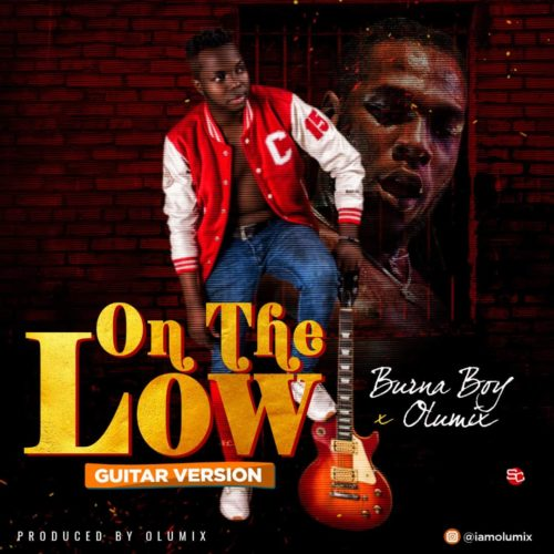 Burna Boy ft Olumix On The Low (Guitar Cover)