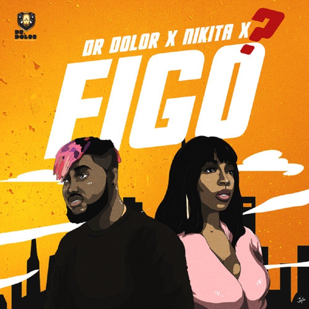 Figo by Dr Dolor & Nikita – Mp3 Download