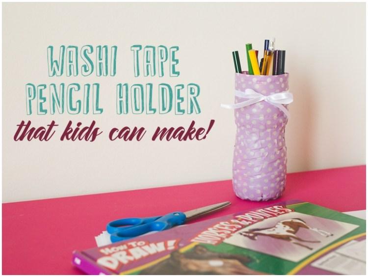 Washi Tape Pencil Holder