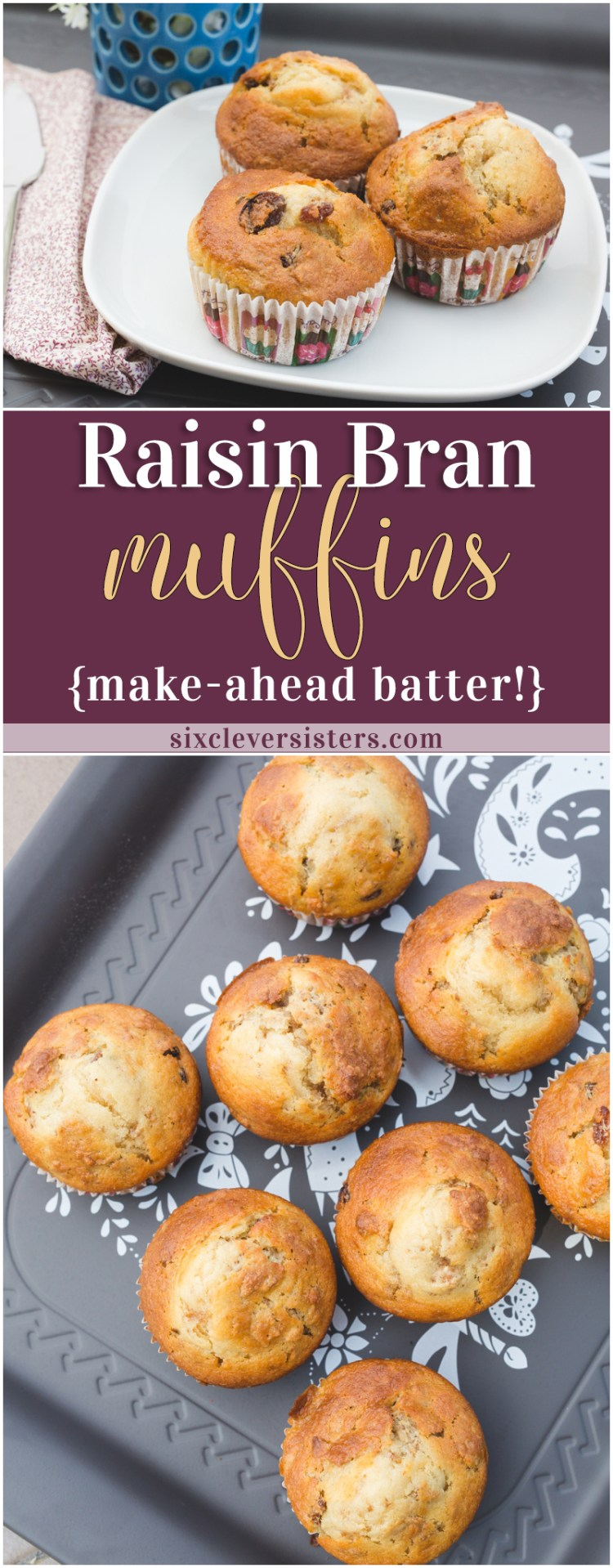 Raisin Bran Muffins   Raisin Bran   Quick Muffins   Breakfast Muffins   Make-Ahead   These muffins are great because it only takes 5 minutes to mix up a big recipe, and you can store the batter in your fridge for up to a month! Recipe on the Six Clever Sisters blog!