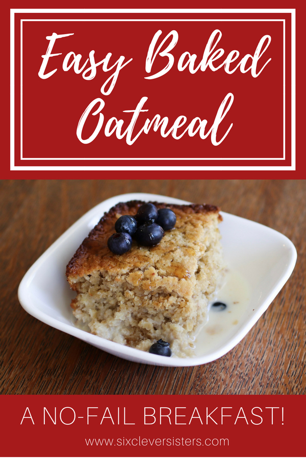 Baked Oatmeal Recipes | Baked Oatmeal Healthy | Baked Oatmeal Recipe | A Recipe for Baked Oatmeal | Baked Oatmeal Breakfast | Baked Oatmeal Breakfast Recipe | Baked Oatmeal Dish | Breakfast Recipes | This easy baked oatmeal is a no-fail breakfast! Six Clever Sisters